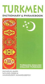 Turkmen-English/English-Turkmen Dictionary and Phrasebook :  Turkmen-English/English-Turkmen - Nicholas Awde