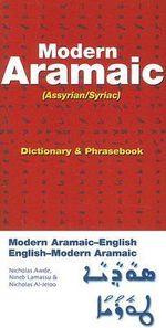 Modern Aramaic (Assyrian/Syriac) Dictionary and Phrasebook : Modern Aramaic-English/English-Modern Aramaic - Nicholas Awde