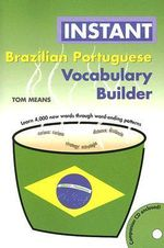 Instant Brazilian Portuguese Vocabulary Builder - Tom Means