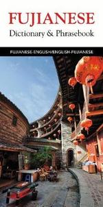 Fujianese-English / English-Fujianese Dictionary & Phrasebook : Hippocrene Dictionary & Phrasebook - Editors of Hippocrene Books