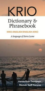 Krio-English/English Krio Dictionary & Phrasebook - Hanne-Ruth Thompson