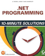 .NET Programming : 10-minute Solutions - A.Russell Jones