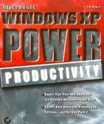 Microsoft Windows XP Power Productivity - Jim Boyce