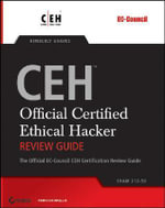 CEHTM - Official Certified Ethical Hacker Review Guide : Exam 312-50 - Kimberly Graves