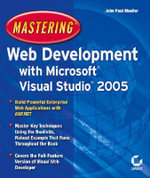 Mastering Web Development with Microsoft Visual Studio 2005 - John Paul Mueller