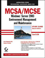 MCSA/MCSE : Windows Server 2003 Environment Management and Maintenance Study Guide, Second Edition ( 70-290) - James Chellis