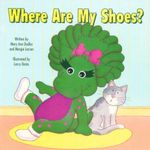 Where Are My Shoes - Mary Ann Dudko