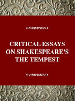 Critical Essays on Shakespeare's the Tempest : William Shakespeare's the Tempest - Virginia Mason Vaughan