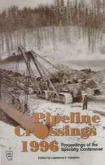 Pipeline Crossings : Proceedings of the Specialty Conference, Burlington, Vermont, June 16-19, 1996 :  Proceedings of the Specialty Conference, Burlington, Vermont, June 16-19, 1996 - Lawrence Catalano