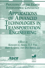 Applications of Advanced Technologies in Transportation Engineering : Proceedings of the Eight International Conference, May 26-28, 2004, Beijing, China :  Proceedings of the Eight International Conference, May 26-28, 2004, Beijing, China