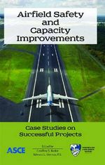 Airfield Safety and Capacity Improvements : Case Studies on Successful Projects