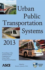 Urban Public Transportation Systems 2013 : Proceedings of the Third International Conference on Urban Public Transportation Systems November 17-20, 2013 Paris, France