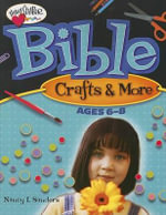 Bible Crafts & More : Ages 6-8 - Nancy I Sanders