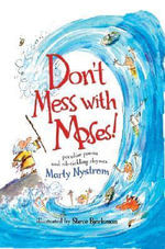 Don't Mess with Moses :  Peculiar Poems and Rib Tickling Rhymes - Marty Nystrom