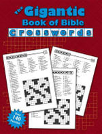 The Gigantic Book of Bible Crosswords : A Colorful Guide to the World's Most Consequential... - Publishing Standard