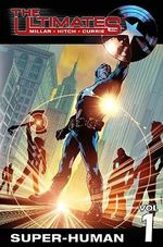 The Ultimates : Super-Human Vol. 1 - Mark Millar