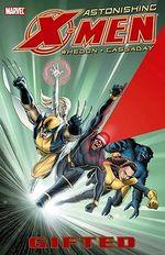 Astonishing X-Men : Gifted Vol. 1 - Joss Whedon