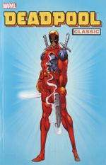 Deadpool Classic : Volume 1 - Joe Kelly
