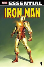 Essential Iron Man : Vol. 1 - Larry Lieber