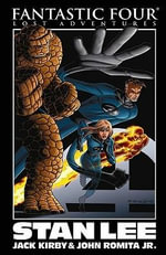 Fantastic Four : Lost Adventures - Stan Lee