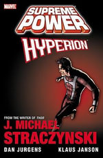 Supreme Power : Hyperion - J. Michael Straczynski