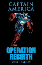 Captain America : Operation Rebirth - Mark Waid