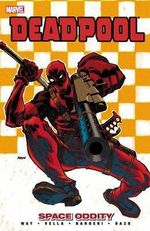 Marvel : Deadpool : Space Oddity : Volume 7 - Daniel Way