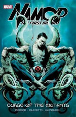 Namor: Curse of the Mutants Vol. 1 : The First Mutant - Stuart Moore
