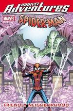 Marvel Adventures : Spider-Man : Friendly Neighborhood Vol. 4 - Paul Tobin