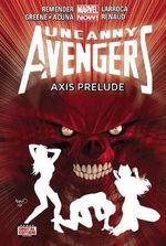Uncanny Avengers : Axis Prelude (Marvel Now) Volume 5 - Rick Remender