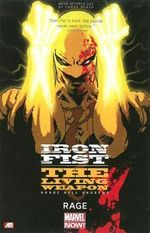 Iron Fist : The Living Weapon : Rage : Volume 1 - Kaare Andrews