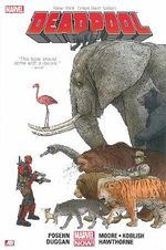 Deadpool Volume 1 : Marvel Now! Series Hardcover Edition - Brian Posehn