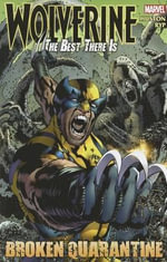 Wolverine : Best There is: Broken Quarantine - Charlie Huston