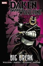 Daken : Dark Wolverine: Big Break - Rob Williams