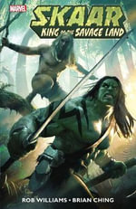 Skaar : King of the Savage Land - Rob Williams