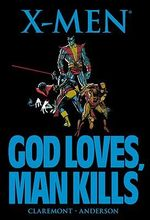 X-Men : God Loves, Man Kills - Chris Claremont