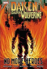 Daken : Dark Wolverine: No More Heroes - Rob Williams