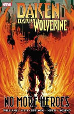 Daken : Dark Wolverine - No More Heroes - Rob Williams
