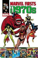 Marvel Firsts : 1970s Vol. 3 - Marv Wolfman
