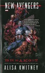 New Avengers : Breakout Prose Novel - Alisa Kwitney