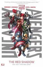 Uncanny Avengers : Red Shadow (Marvel Now): Volume 1 - Rick Remender