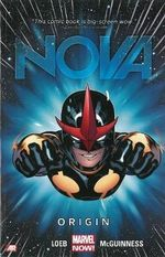 Nova : Origin (Marvel Now) : Volume 1 - Jeph Loeb