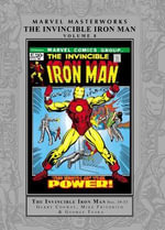 Marvel Masterworks : Invincible Iron Man Volume 8 - Gary Friedrich