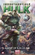 Indestructible Hulk : Agent of S.H.I.E.L.D. (Marvel Now) Volume 1 - Mark Waid