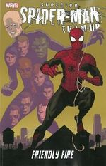 Superior Spider-Man Team-Up : Friendly Fire - Mark Waid
