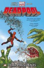 Deadpool : Dead Presidents (Marvel Now) Volume 1 - Brian Posehn