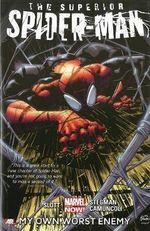 Marvel Now! : Superior Spider-Man : My Own Worst Enemy : Volume 1 - Dan Slott