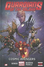 Guardians of the Galaxy : Cosmic Avengers (Marvel Now) Volume 1 - Brian Michael Bendis