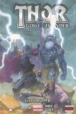 Marvel Now! : Thor : God of Thunder Godbomb : Volume 2 - Jason Aaron