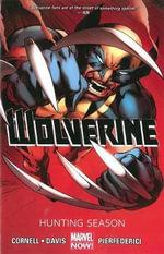 Wolverine : Hunting Season (Marvel Now) Volume 1 - Paul Cornell